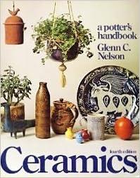 Ceramics: A Potter's Handbook, Nelson, Glenn C.