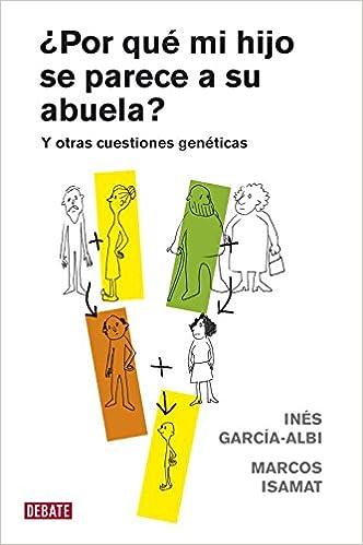 ¿por Qué Mi Hijo Se Parece A Su Abuela?: Y Otras Cuestiones Genéticas por Ines Garcia-albi epub