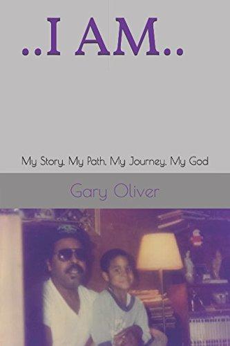 ..I AM..: My story, My path, my journey, my God