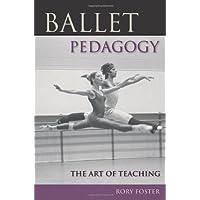 Foster, R: Ballet Pedagogy