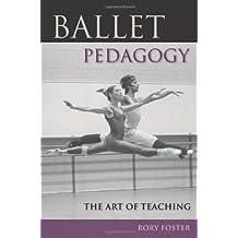 Ballet Pedagogy: The Art of Teaching