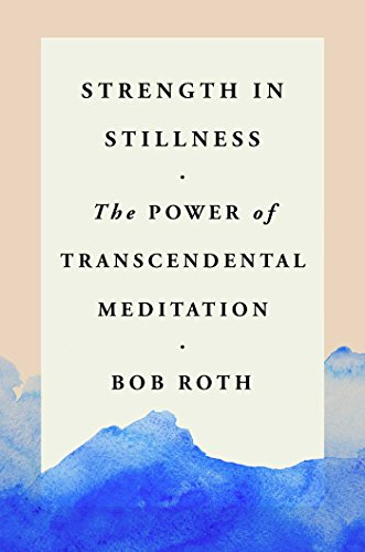 Strength in Stillness: The Power of Transcendental Meditation cover