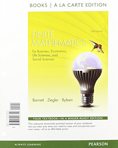 Finite Mathematics for Business, Economics, Life Sciences and Social Sciences, Books a la Carte Edition (13th Edition)