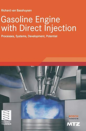 (Gasoline Engine with Direct Injection: Processes, Systems, Development, Potential (ATZ/MTZ-Fachbuch) )
