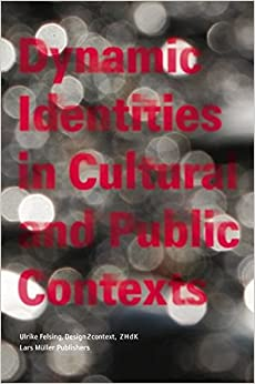 Dynamic Identities in Cultural and Public Contexts