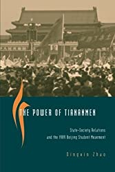 The Power of Tiananmen: State-Society Relations and the 1989 Beijing Student Movement by Dingxin Zhao (2004-04-01)