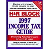 H and R Block 1997 Income Tax Guide, H and R Block Staff, 0684825945