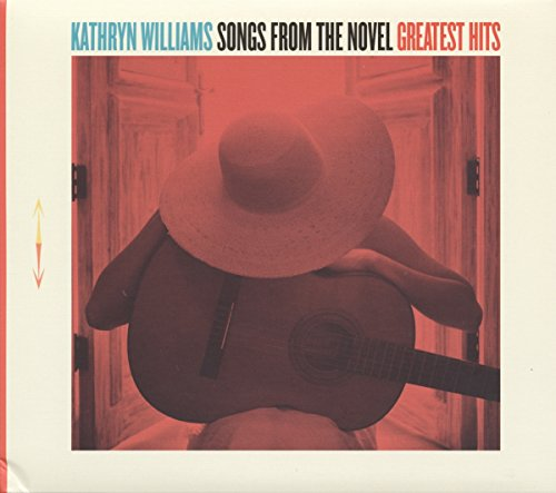 Kathryn Williams - Songs from the Novel: Greatest Hits (2017) [WEB FLAC] Download
