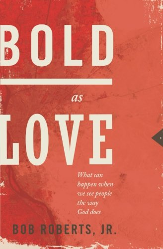 Download Bold as Love: What Can Happen When We See People the Way God Does PDF