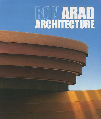 Ron Arad Architecture: Projects and Realisations English and ...