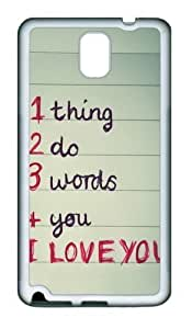 1 thing 2 do 3 words 4 you TPU Custom Samsung Galaxy Note 3/Note III/N9000 Case and Cover - White