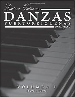 Danzas Puertorriquenas: Volumen 1 (1977-1988) (Volume 1) (Spanish Edition): Luciano Quinones: 9781517070700: Amazon.com: Books
