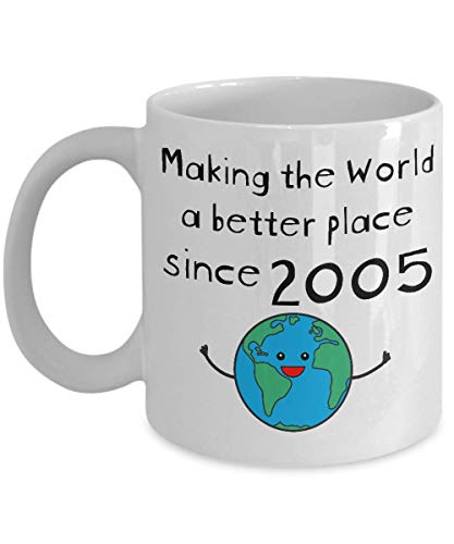 Making the World a Better Place Since 2005 Coffee Mug - 14th Birthday Gifts for Women - Present for 14 Year Old Men - Girls Boys Kids - 11oz