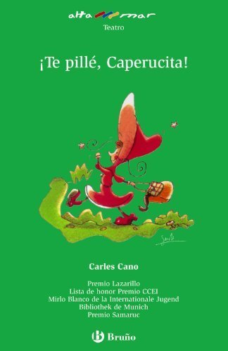 Te pille Caperucita! / Gotcha, Little Red Riding Hood! (Altamar / Open Sea) (Spanish Edition) by Cano, Carles (2009) Paperb
