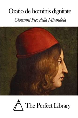 Oratio de hominis dignitate (Perfect Library) (Latin Edition ...