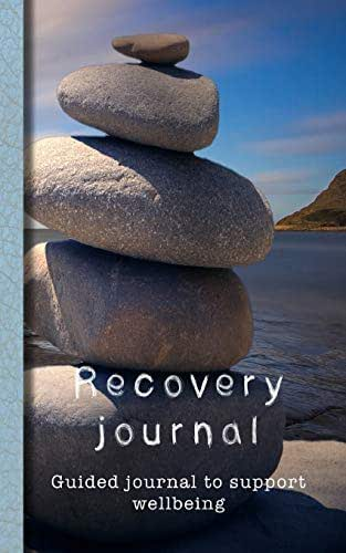 Recovery Journal: Healing stones guided journal to support wellbeing