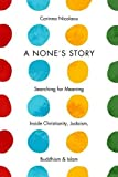A None's Story: Searching for Meaning Inside