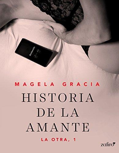 Historia de la amante (La otra nº 1) (Spanish Edition)