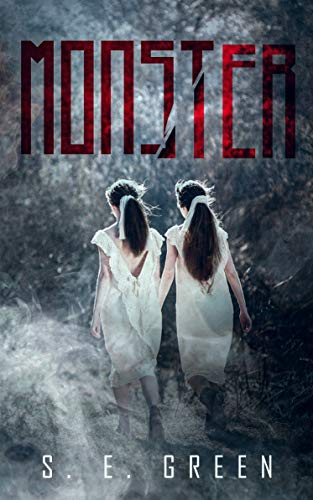 Monster: A Psychological Thriller by [Green, S. E.]