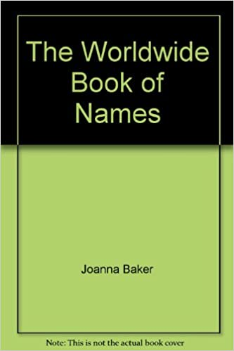 Worldwide Book of Names: Joanna Baker: 9781861065261: Books