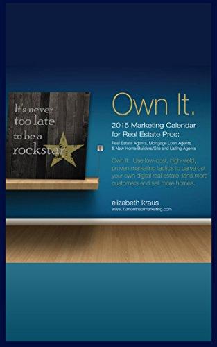 2015 Marketing Calendar for Real Estate Pros: Own It: Elizabeth ...