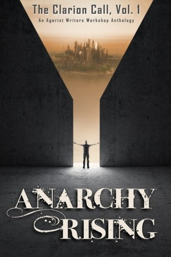 Anarchy Rising: The Clarion Call, Vol 1 (Volume 1)