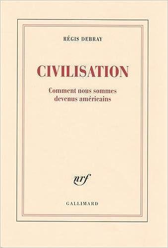 Couverture Civilisation: Comment nous sommes devenus américains