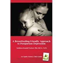 A Breastfeeding-Friendly Approach to Postpartum Depression: A Resource Guide for Health Care Providers