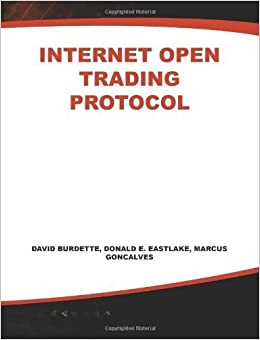 Book Internet Open Trading Protocol by Donald E. Eastlake, Marcus Goncalves, David Burdette (2000-04-27)