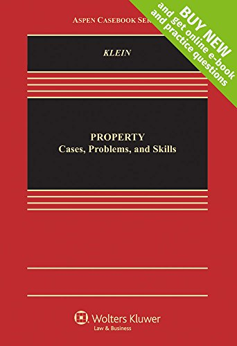Property: Cases, Problems and Skills Practice [Connected Casebook] (Aspen Casebook)
