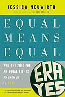 Book Cover: Equal Means Equal: Why the Time for an Equal Rights Amendment Is Now