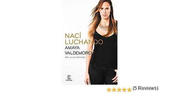 Nací luchando eBook: Valdemoro, Amaya, Redondo, Julián: Amazon.es ...