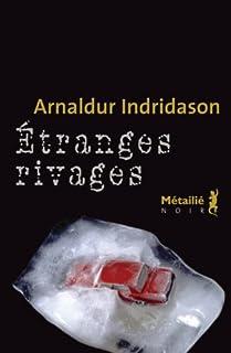 Étranges rivages, Arnaldur Indridason