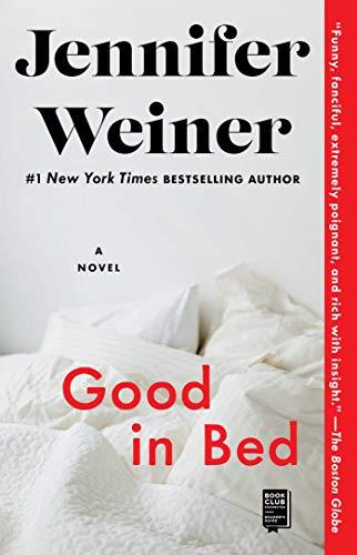 Good In Bed (Cannie Shapiro Book 1)                                                    by Jennifer Weiner