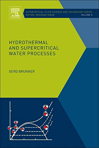 Hydrothermal and Supercritical Water Processes, Volume 5 (Supercritical Fluid Science and Technology)