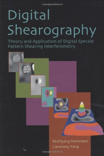Digital Shearography: Theory and Application of Digital Speckle Pattern Shearing Interferometry (SPIE Press Monograph Vol. PM100)