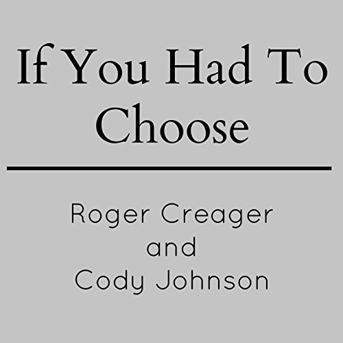 If You Had To Choose By Roger Creager Amp Cody Johnson On