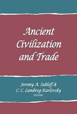 Ancient Civilization and Trade (School for Advanced Research Advanced Seminar Series)