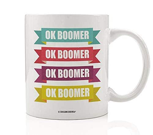 OK Boomer Mug Funny Meme Coffee Cup Gift Snarky Sarcastic Saying Trendy Quote Baby Boomers Generation Z Snark Mom Dad Grandma Present Fun Novelty Send Memes Old People Sarcasm 11 oz Ceramic Digibuddha