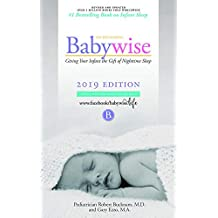 On Becoming Babywise: Giving Your Infant the Gift of Nighttime Sleep - Interactive Support - 2019 Edition