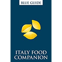 Blue Guide Italy Food Companion (2nd edition): Phrasebook and Miscellany