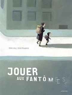 Jouer aux fantômes, Lévy, Didier