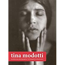 Tina Modotti: Revolutionary Photographer, Fotografa revolucionaria