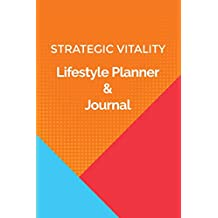 Strategic Vitality Lifestyle Planner & Journal (Volume 2)
