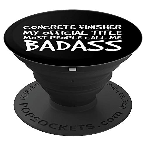 CONCRETE FINISHER BADASS Art Gift Idea | Trowels Tools - PopSockets Grip and Stand for Phones and Tablets]()