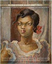 Ruth Starr Rose (1896-1965): Revelations of African American Life in Maryland and the World