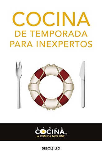 Cocina de temporada para inexpertos / Seasonal Cooking For The Inexperienced (Spanish Edition) pdf epub