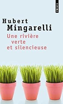 Une rivière verte et silencieuse par Mingarelli