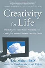 Creativity for Life: Practical Advice on the Artist's Personality, and Career from America's Foremost Creativity Coach Kindle Edition