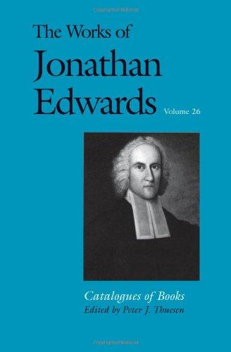 The Works of Jonathan Edwards, Vol. 26: Volume 26: Catalogues of Books (The Works of Jonathan Edwards Series) (Books v)